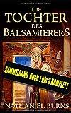 Die Tochter des Balsamierer's: Buch 1 - 3 - Nathaniel Burns