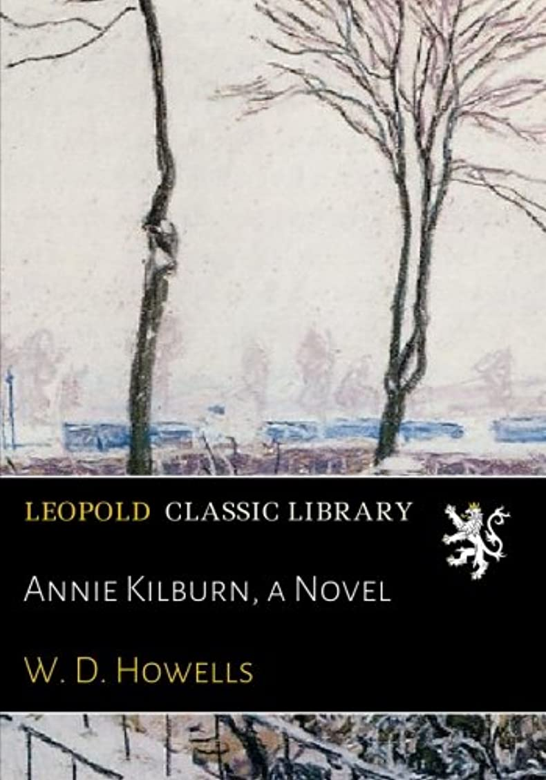 残り物サンダル処理Annie Kilburn, a Novel