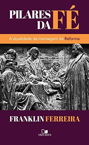 Pilares da fé: A atualidade da mensagem da Reforma