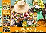 MÄRKTE - Bunte Vielfalt in Asien (Wandkalender 2022 DIN A3 quer)