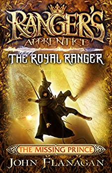 Ranger's Apprentice The Royal Ranger 4: The Missing Prince by [John Flanagan]