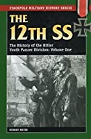 The 12th SS: The History of the Hitler Youth Panzer Division (Stackpole Military History)