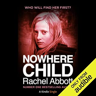 Nowhere Child                   By:                                                                                                                                 Rachel Abbot                               Narrated by:                                                                                                                                 Lisa Coleman                      Length: 3 hrs and 45 mins     66 ratings     Overall 4.7