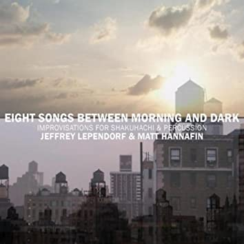 Eight Songs Between Morning and Dark — Improvisations for Shakuhachi and Percussion
