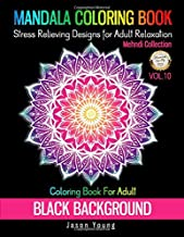 Mandala Coloring book Black Background-Mehndi Collection Coloring Book For Adult Stress Relieving Designs For Adult Relaxation Vol.10: Unique Mandalas ... Meditation (Creative Haven Coloring Books)