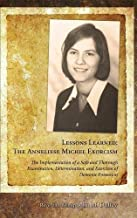 Lessons Learned: The Anneliese Michel Exorcism