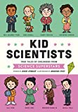 Kid Scientists: True Tales of Childhood from Science Superstars (Kid Legends Book 5)