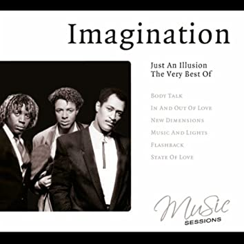 The Very Best Of Imagination - Just An Illusion