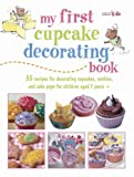 Best Cake Decorating Books - My First Cupcake Decorating Book: Learn simple decorating Review