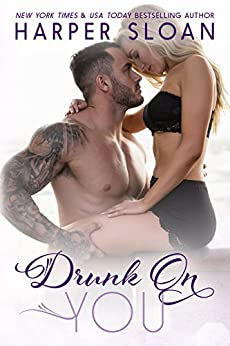 Drunk on You (Hope Town Book 4) by [Harper Sloan]