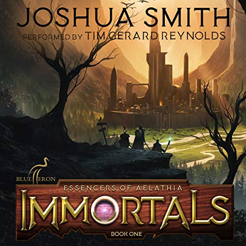 Immortals: An Epic Fantasy Adventure (Essencers of Aelathia, Book 1)