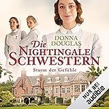 Die Nightingale-Schwestern. Sturm der Gefühle: Nightingales-Reihe 3