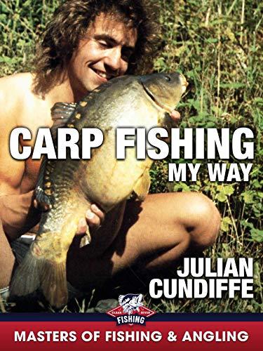 Carp Fishing My Way - Julian Cundiffe (Masters of Fishing & Angling)