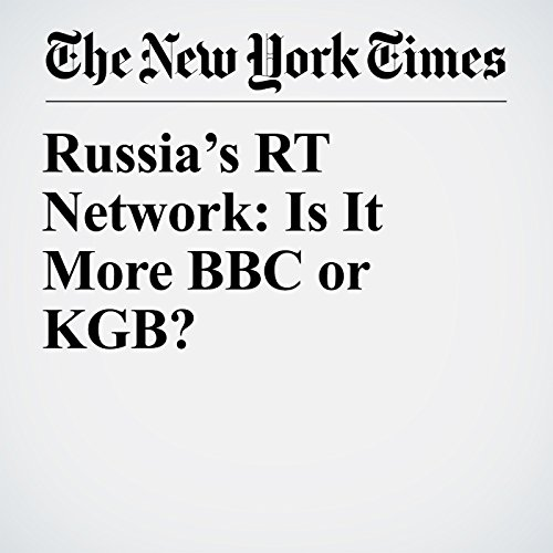 Russia's RT Network: Is It More BBC or KGB? audiobook cover art