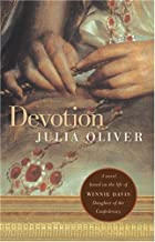 Devotion: A novel based on the life of Winnie Davis, Daughter of the Confederacy