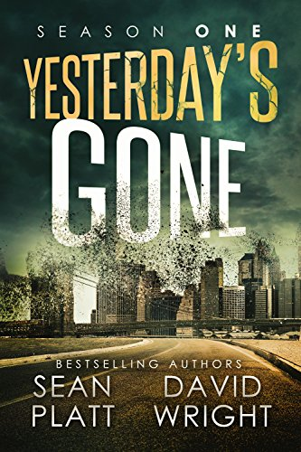Yesterday's Gone: Season One by [Sean Platt, David W. Wright]