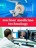 nuclear medicine technology: nuclear medicine and molecular imaging the requisites (English Edition)