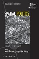 Spatial Politics: Essays For Doreen Massey (RGS-IBG Book Series)