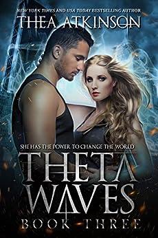 Theta Waves Book 3 (Theta Waves Volumes 7-9) by [Thea Atkinson]