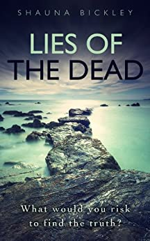 Lies of the Dead by [Shauna Bickley]