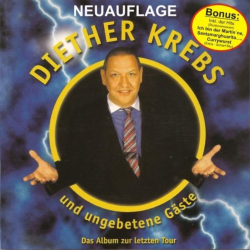 Diether Krebs Und Ungebetene Gäste! Das Album Zu Letzten Tour! (Neuauflage Mit Bonus - Tracks)