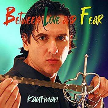 Between Love and Fear