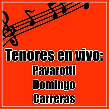 Tenores en Vivo. Pavarotti. Doming. Carreras.