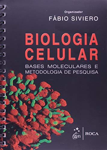 Biologia Celular - Bases Moleculares e Metodologia de Pesquisa