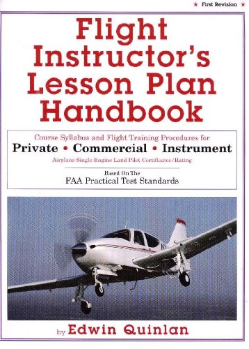 Flight instructor's lesson plan handbook: Course syllabus and flight training procedures for private, commercial, instru