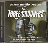 Three Crooners by Pat Boone, Eddie Fisher, Perry Como (2005-11-29)