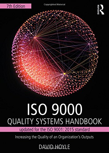 Compare Textbook Prices for ISO 9000 Quality Systems Handbook-updated for the ISO 9001: 2015 standard: Increasing the Quality of an Organization's Outputs 7 Edition ISBN 9781138188648 by Hoyle, David