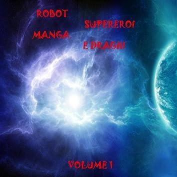 Robot, supereroi, manga e draghi, vol. 1