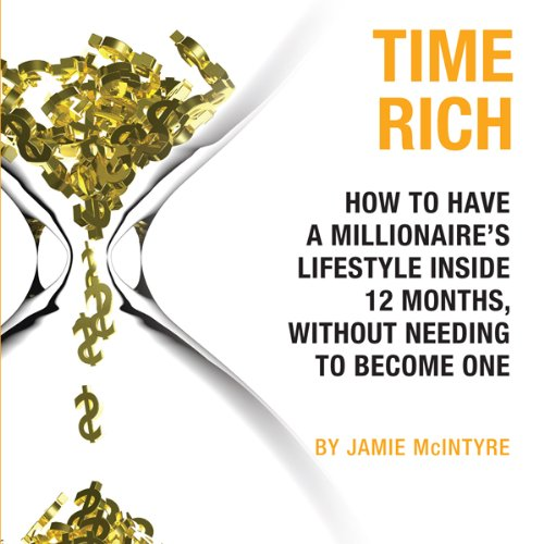 Time Rich     Escape the 9-to-5              Auteur(s):                                                                                                                                 Jamie McIntyre                               Narrateur(s):                                                                                                                                 Jamie Nesvold                      Durée: 7 h et 58 min     Pas de évaluations     Au global 0,0