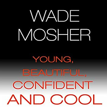 Young, Beautiful, Confident and Cool
