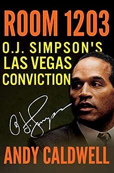 [Andy Caldwell]のRoom 1203: O.J. Simpson's Las Vegas Conviction (English Edition)