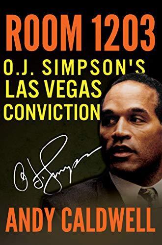 Room 1203: OJ Simpsons Las Vegas Conviction (English Edition)