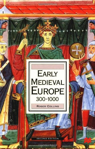 Early Medieval Europe 300-1000 (History of Europe)