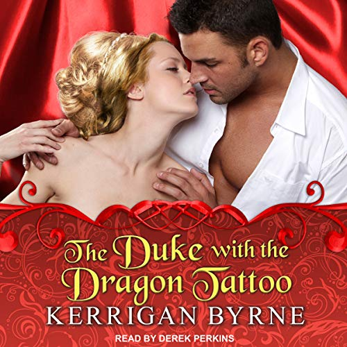 The Duke with the Dragon Tattoo Audiobook By Kerrigan Byrne cover art