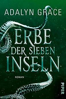 Erbe der sieben Inseln (All the Stars and Teeth 2): Roman (German Edition) by [Adalyn Grace, Karen Gerwig]