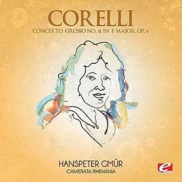 Corelli: Concerto Grosso No. 12 in F Major, Op. 6 (Digitally Remastered)