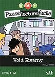 Vol à Giverny. A1.1. Con CD-Audio: Niveau 1 A1 (Pause lecture facile)