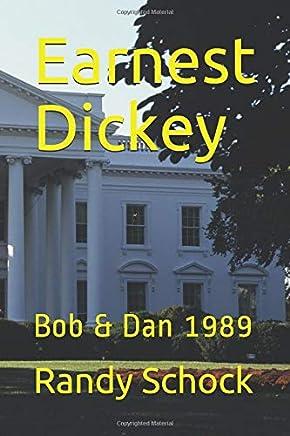 Earnest Dickey: Bob & Dan 1989