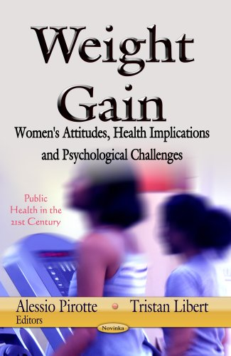 Weight Gain: Women\'s Attitudes, Health Implications & Psychological Challenges (Publis Health in the 21st Century)