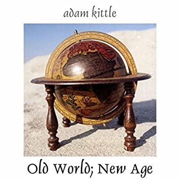 Old World; New Age
