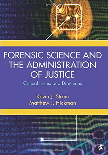 Compare Textbook Prices for Forensic Science and the Administration of Justice: Critical Issues and Directions 1 Edition ISBN 9781452276885 by Strom, Kevin,Hickman, Matthew