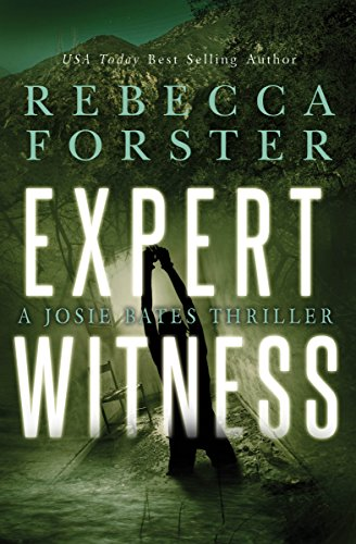 Book: Expert Witness - A Josie Bates Thriller (The Witness Series Book 4) by Rebecca Forster