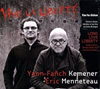 Long Live Liberty by Yann-Fanch Kemener (2013-05-03)