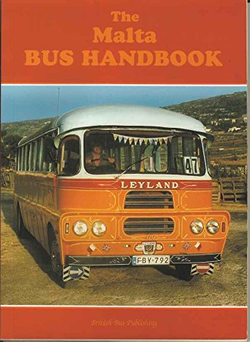 The Malta Bus Handbook: Buses of Malta and Gozo