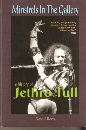 Minstrels In The Gallery - A History of Jethro Tull (English Edition)