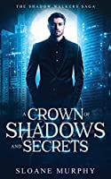 A Crown of Shadows and Secrets (The Shadow Walker Saga)